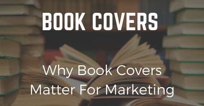 Why Book Covers Matter For Marketing